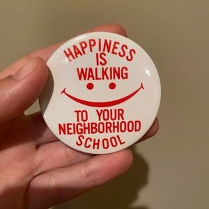 HAPPINESS IS WALKING TO SCHOOL VINTAGE PIN